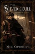 The Silver Skull by Mark Chadbourn