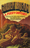 Golden Dream: A Fuzzy Odyssey by Ardath Mayhar
