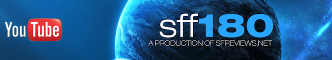 SFF180 — SFReviews.net New YouTube Series